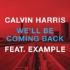 We'll Be Coming Back (feat. Example) [Remixes]
