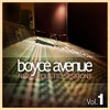 New Acoustic Sessions, Vol. 1, Boyce Avenue