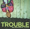 Trouble (feat. J.Cole)