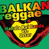 Balkan Reggae (Mahala Rai Banda vs. Jstar) - Mahala Raï Banda