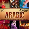 My Arabic Party. Background Music from Arabia for a Night in the Middle East, DJ Donovan