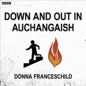 Down and Out in Auchangaish (Afternoon Drama)