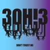 Don't Trust Me - Single, 3OH!3