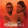 Persoana Mea (feat. Sore) - Single, Tranda