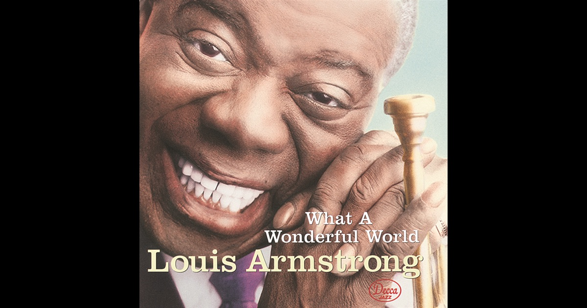 What A Wonderful World By Louis Armstrong On Apple Music