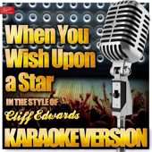 When You Wish Upon a Star (In the Style of Cliff Edward) [Karaoke Version]