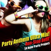 Party Anthem Ultra Mix ! (Non-Stop Best)