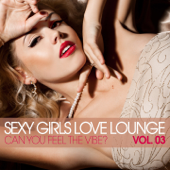 Sexy Girls Love Lounge, Vol. 03 (Can You Feel The Vibe?)