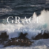 Grace: Your Security and Stability in Times of Shaking