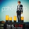 This City (feat. Lupe Fiasco) - Single, Patrick Stump