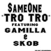 Tro Tro (feat. Gasmilla & Skob) - Single, SameOne