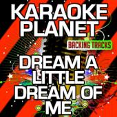 Dream a Little Dream of Me (Karaoke Version) [Originally Performed By Mama Cass]