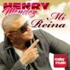 Mi Reina - Single, Henry Mendez