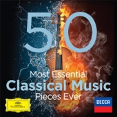 The 50 Most Essential Classical Music Pieces Ever - Various Artists