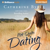 Catherine Bybee - Not Quite Dating: Not Quite Series, Book 1 (Unabridged)  artwork
