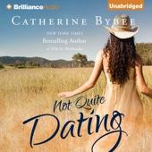 Catherine Bybee - Not Quite Dating: Not Quite Series, Book 1 (Unabridged)  artwork