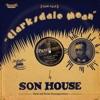 Clarksdale Moan, Pt. 2, Son House
