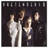 Pretenders II (Expanded & Remastered), Pretenders