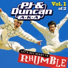 Let's Get Ready To Rhumble by PJ & Duncan