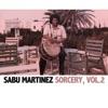 Sorcery, Vol. 2, Sabu Martinez