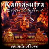 Various Artists - Kamasutra Erotic Chillout (Sounds of Love) artwork