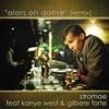 Alors on danse (Remix) [feat. Kanye West & Gilbere Forte] - Single