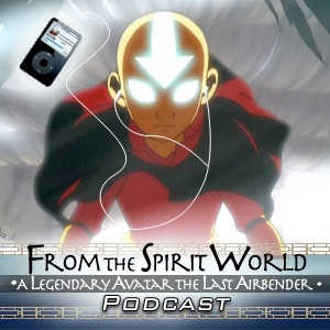 From the Spirit World (An Avatar: The Last Airbender and The Legend of Korra Podcast)