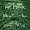 Oliver Heldens & Becky Hill - Gecko