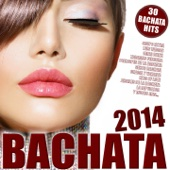 Bachata 2014 ! (30 Bachata Hits)