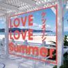 LOVE LOVE Summer)