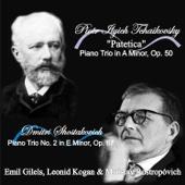 """Tchaikovsky: """"Patetica"""" Piano Trio in A Minor, Op. 50 - Shostakovich: Piano Trio No. 2 in E Minor, Op. 67 - Emil Gilels, Leonid Kogan & Mstislav Rostropovich"""