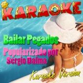 Bailar Pegados (Popularizado por Sergio Dalma) [Karaoke Version]