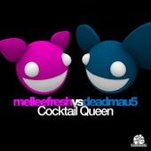 Cocktail Queen (Melleefresh vs. deadmau5) - EP