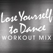 Lose Yourself to Dance (Workout Extended Remix)