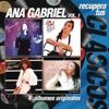 Recupera Tus Clasicos: Ana Gabriel, Vol.1, Ana Gabriel