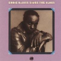 HARRIS, Eddie - Eddie Sings The Blues