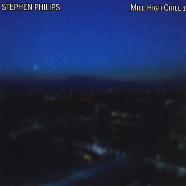Stephen Philips - Mile High Chill 1