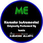 Me (Originally Performed By Tamia) [Karaoke Instrumental Version]