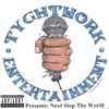 Tyght Work Entertainment Presents: Next Stop the World