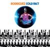 Cold Fact (Bonus Track Version), Rodriguez