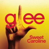 Sweet Caroline (Glee Cast Version) - Single