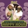 Happy Hour - Single, CeeLo Green & Jazze Pha