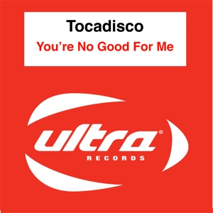 You're No Good For Me - Radio Edit