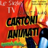 Cantiamo le sigle tv dei cartoni animati, vol.1 (Versioni Base Karaoke, Instrumental  HQ) - EP