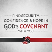 Find Security, Confidence & Hope in God's Covenant With You
