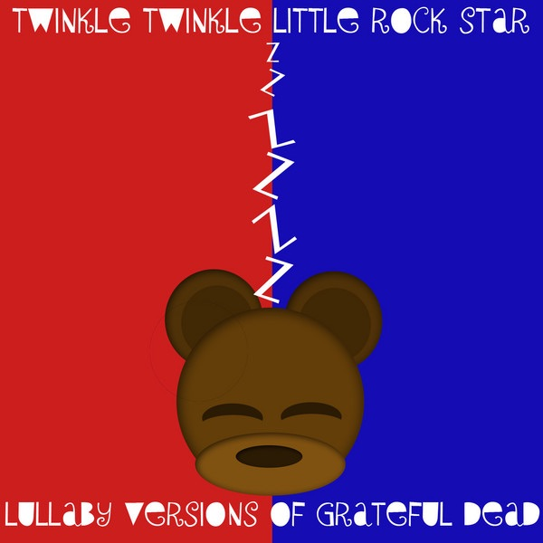 Lullaby Versions of Grateful Dead Twinkle Twinkle Little Rock Star CD cover