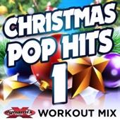 Christmas Pop Hits 1 (45 Minute Non-Stop Workout Mix) [128 BPM]