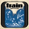Alive at Last (Live), Train