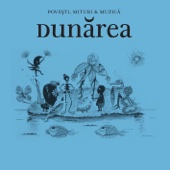 Povesti, Mituri & Muzica - Dunarea
