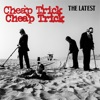 The Latest, Cheap Trick
